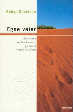 """""""Egne veier - en kvinne og fire kameler gjennom Australias ørken"""" av Robyn Davidson"""