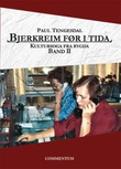 """""""Bjerkreim før i tida - kultursoga fra bygda"""" av Paul Tengesdal"""