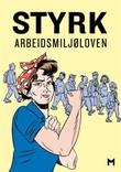 """""""Styrk arbeidsmiljøloven ; Baklengs inn i framtida : en tegneserie om arbeidsmiljølovens historie"""" av Ingrid Wergeland"""