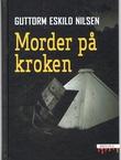 """Morder på kroken"" av Guttorm Eskild Nilsen"