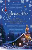 """""""Julenoveller - 21 nye og klassiske noveller fra norske forfattere"""" av Lars Saabye Christensen"""