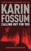 """Calling out for you - an inspector Sejer mystery"" av Karin Fossum"
