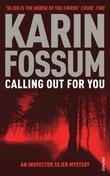 """Calling out for you - an inspector Sejer mystery"" av Karin Fossum"