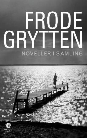 """""""Noveller i samling"""" av Frode Grytten"""
