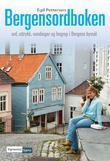 """""""Bergensordboken ord, uttrykk, vendinger og begrep i Bergens bymål"""" av Egil Pettersen"""