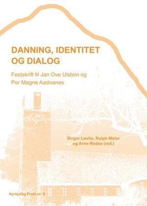 """""""Danning, identitet og dialog - festskrift til Jan Ove Ulstein og Per Magne Aadnanes"""" av Birger Løvlie"""