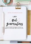 """""""Lær dot journaling en praktisk håndbok til planleggeren, huskelisten og dagboken som faktisk hjelper deg å få orden på livet ditt"""" av Rachel Wilkerson Miller"""