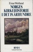 """""""Norges kirkehistorie i det 19.århundre. Bd 1"""" av Einar Molland"""