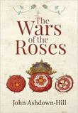 """""""JA-H The Wars of the Roses"""" av John Ashdown-Hill"""