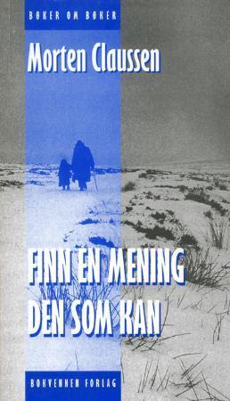 """""""Finn en mening den som kan - essays om humaniora, Sterne, Wilde, Kafka og Beckett"""" av Morten Claussen"""
