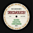 """""""Discaholics! - Record collector confessions volume 1"""" av Mats Gustafsson"""