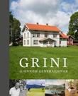 """""""Grini gjennom generasjoner"""" av Andreas Gjølme"""