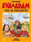 """""""Eva og Adam - fusk og farligheter"""" av Måns Gahrton"""