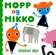 """""""Mopp og Mikko elskar dyr"""" av Kari Stai"""