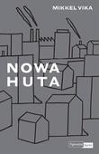 """""""Nowa Huta"""" av Mikkel Vika"""