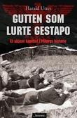 """""""Gutten som lurte Gestapo - et ukjent kapittel i Milorgs historie"""" av Harald Utter"""
