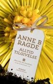"""""""Alltid tilgivelse roman"""" av Anne B. Ragde"""