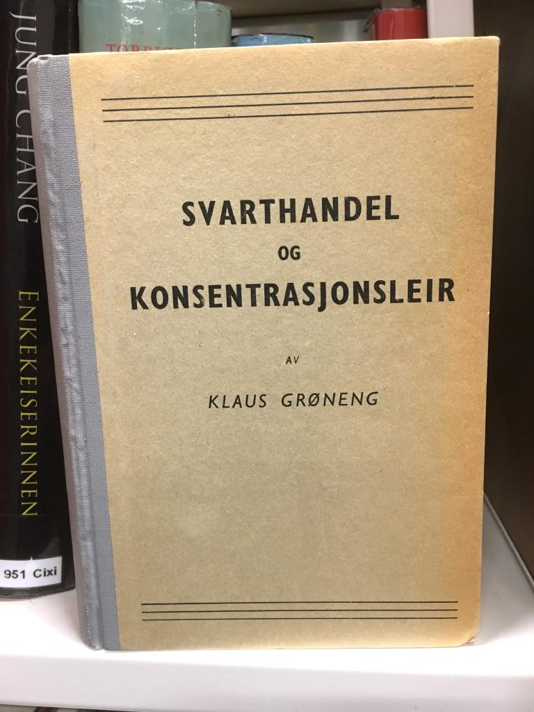 """""""Svarthandel og konsentrasjonsleir - selvopplevelser"""" av Klaus Grøneng"""