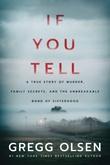 """""""If You Tell - A True Story of Murder, Family Secrets, and the Unbreakable Bond of Sisterhood"""" av Gregg Olsen"""