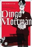 """""""Den bemerkelsesverdige historien om Dingo Mortmann"""" av Olav Viksmo Slettan"""
