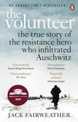 """""""The volunteer - one man, an underground army, and the secret mission to destroy Auschwitz"""" av Jack Fairweather"""