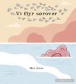 """""""Vi flyr sørover"""" av Max Estes"""