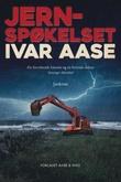 """""""Jernspøkelset - jærkrim"""" av Ivar Aase"""