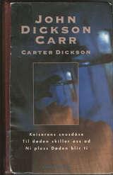 """""""Keiserens snusdåse ; Til døden skiller oss ad ; Ni pluss Døden blir ti"""" av John Dickson Carr"""