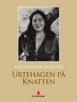 """""""Urtehagen på Knatten"""" av Annemarta Borgen"""