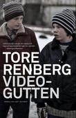 """""""Videogutten - roman"""" av Tore Renberg"""