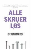 """""""Alle skruer løs"""" av Kjersti Marken"""