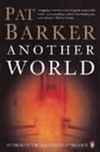"""Another world"" av Pat Barker"