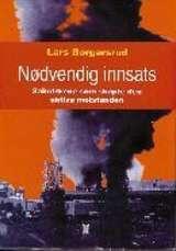 """""""Nødvendig innsats - sabotørene som skapte den aktive motstanden"""" av Lars Borgersrud"""