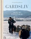 """""""Gardsliv - ekte og eventyrlig"""" av Live Svalastog Skinnes"""