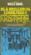 """""""Blå briller og løsskjegg i Kristiania """" av Willy Dahl"""