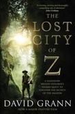 """The lost city of Z - a legendary British explorer's deadly quest to uncover the secrets of the Amazon"" av David Grann"