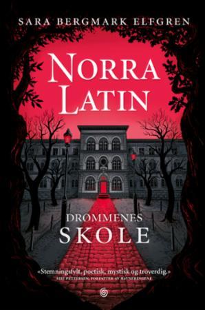 """""""Norra Latin - drømmenes skole"""" av Sara Bergmark Elfgren"""