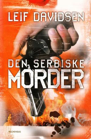 """""""Den serbiske morder"""" av Leif Davidsen"""