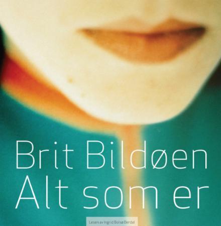 """""""Alt som er"""" av Brit Bildøen"""
