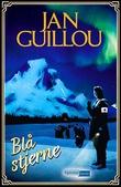 """""""Blå stjerne"""" av Jan Guillou"""