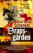 """""""Drapsgården"""" av Andrea Maria Schenkel"""