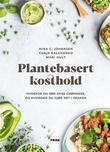 """""""Plantebasert kosthold - hvorfor du bør spise grønnere, og hvordan du gjør det i praksis"""" av Nina C. Johansen"""