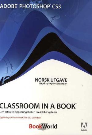 """Adobe Photoshop CS3 - classroom in a book"" av Andrew Faulkner"