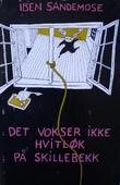 """""""Det vokser ikke hvitløk på Skillebekk"""" av Iben Sandemose"""