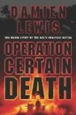 """Operation certain death - the inside story of SAS's greatest battle"" av Damien Lewis"