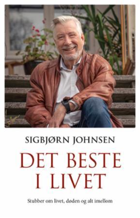 """""""Det beste i livet - stubber om livet og døden og alt imellom"""" av Sigbjørn Johnsen"""