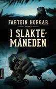 """""""I slaktemåneden - roman"""" av Fartein Horgar"""