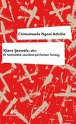 """""""Kjære Ijeawele, eller Et feministisk manifest på femten forslag"""" av Chimamanda Ngozi Adichie"""