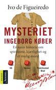 """""""Mysteriet Ingeborg Køber - en sann historie om spiritisme, kjærlighet og et mulig mord"""" av Ivo de Figueiredo"""