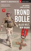"""""""Trond Bolle - alles helt - min mann"""" av Jon Gangdal"""
